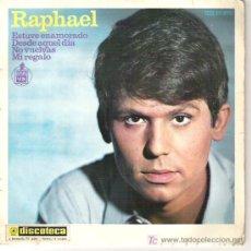 Discos de vinilo: RAPHAEL -ESTUVE ENAMORADO / DESDE AQUEL DIA / NO VUELVAS / MI REGALO 1966. Lote 6049627