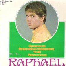 Discos de vinilo: RAPHAEL - AL PONERSE EL SOL / SIEMRPE ESTAS EN MI PENSAMIENTO / YO SOLO / VOLVERAS OTRA VEZ 1967. Lote 6049628