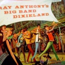 Discos de vinilo: RAY ANTHONY`S BIG BAND DIXIELAND. Lote 18794767