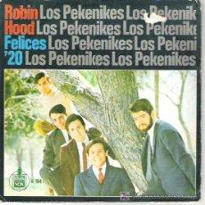 Discos de vinilo: LOS PEKENIQUES - ROBIN HOOD / FELICES 20. Lote 18666802