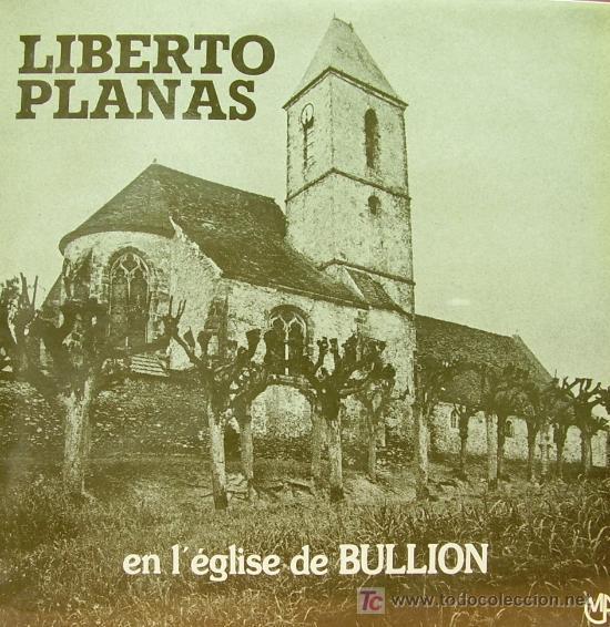 LIBERTO PLANAS - EN L´EGLISE DE BULLION LP DOBLE NUEVO EDITADO POR MF EN FRANCIA (Música - Discos - LP Vinilo - Clásica, Ópera, Zarzuela y Marchas)