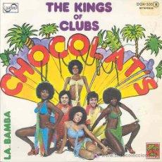 Discos de vinilo: CHOCOLATS - THE KINGS OF CLUBS / LA BAMBA - PROMO ESPAÑOL DE 1977. Lote 5215710