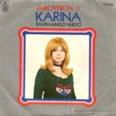 Discos de vinilo: KARINA ··· EN UN MUNDO NUEVO / QUISIERA TENER - (SINGLE 45 RPM) ··· EUROVISION'71. Lote 20517751