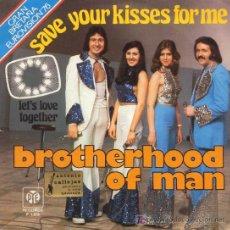 Discos de vinilo: BROTHERHOOD OF MAN ·· SAVE YOUR KISSES FOR ME / LET'S LOVE TOGETHER - (SINGLE 45 R) ·· EUROVISION'76. Lote 20517454