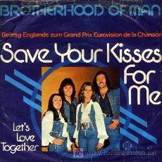Discos de vinilo: BROTHERHOOD OF MAN ·· SAVE YOUR KISSES FOR ME / LET'S LOVE TOGETHER - (SINGLE 45 R) ·· EUROVISION'76. Lote 20517461