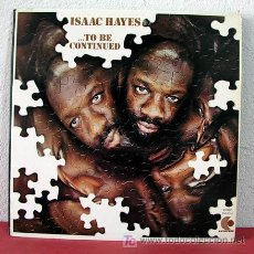 Discos de vinilo: ISAAC HAYES ( ...TO BE CONTINUED ) MEMPHIS-USA LP33. Lote 5223269