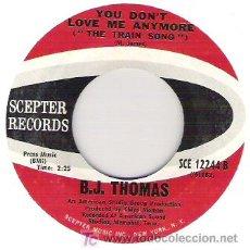 Discos de vinilo: B. J . THOMAS - YOU DON`T LOVE ME ANYMORE / IT`S ONLY LOVE. Lote 5225504