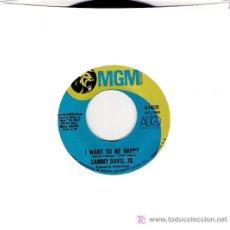 Discos de vinilo: SAMMY DAVIS , JR . - IWANT TO BE HAPPY / THE CANDY MAN -SOUL. Lote 5756025
