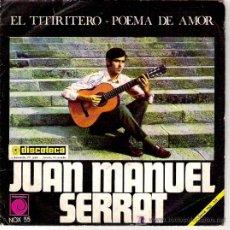 Discos de vinilo: JUAN MANUEL SERRAT -EL TITIRITERO / POEMA DE AMOR 1968. Lote 18434948