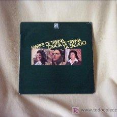 Discos de vinilo: MARIFE DE TRIANA-GRACIA DE TRIANA Y LA SALLAGO. Lote 27538057
