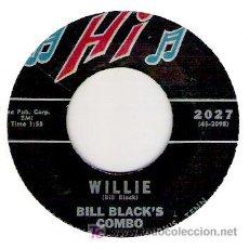 Discos de vinilo: BILL BLACK`S COMBO - WILLIE / BLUE TANGO -RARO. Lote 19326807
