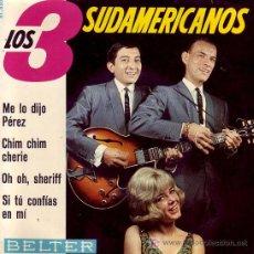 Discos de vinilo: LOS 3 SUDAMERICANOS EP BELTER 51550 1965 SPA. Lote 27274309