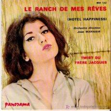 Discos de vinilo: LE RANCH DE MES REVES - HOTEL HAPPINESS / TWIST DU FRERE JACQUES -RARO. Lote 5772432
