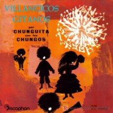 Discos de vinil: MUSICA INFANTIL - VILLANCICOS GITANOS - POR CHUNGUITA CON LOS CHUNGOS E.P. EDITA DISCOPHON EN 1960. Lote 5293256