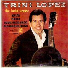 Discos de vinilo: TRINI LOPEZ -ADELITA / PERFIDIA / QUIZAS , QUIZAS , QUIZAS / CUCUCUCU PALOMA. Lote 12345673