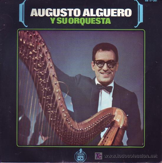 AUGUSTO ALGUERO Y SU ORQUESTA DISCO SINGLE HISPAVOX HH 17-361 1966 SPA (Música - Discos - Singles Vinilo - Solistas Españoles de los 50 y 60)