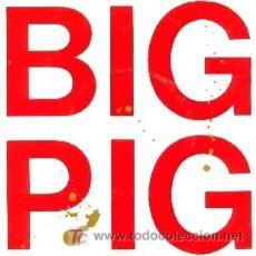 Discos de vinilo: BIG PIG ··· HUNGRY TOWN / BOY WONDER (SINGLE 45 R) ··· BSO - EL PEQUEÑO EINSTEIN. Lote 20431177