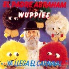 Discos de vinilo: EL PADRE ABRAHAN Y LOS WUPPIS ·· YA LLEGA EL CARNAVAL / SOMOS LOS WUPPIES - (SINGLE 45 R) · INFANTIL. Lote 20581068