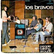 Discos de vinilo: LOS BRAVOS - PEOPLE TALKING AROUND / PEAOPLE TALKING ABOUT YOU. Lote 11850694