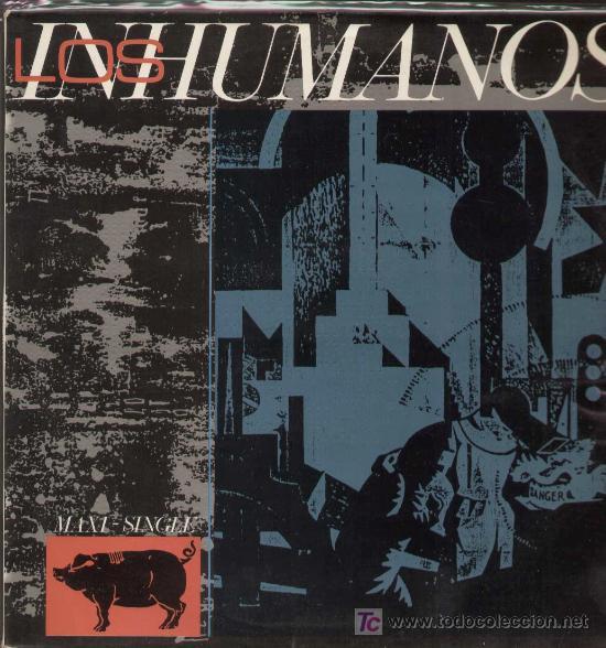 LOS INHUMANOS / ERES UNA FOCA (MAXI EPIC DE 1984) (Música - Discos de Vinilo - Maxi Singles - Grupos Españoles de los 70 y 80)