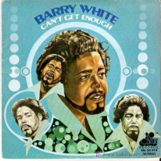 Discos de vinil: BARRY WHITE CAN`T GET ENOUGHT YOUR LOVE, BABE /JUST NO ENOUGHT A ESTREAR 1974. Lote 19885414