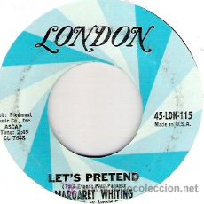 Discos de vinilo: MARGARET WHITING - LET`S PRETEND / I ALMOST CALLED YOUR NAME. Lote 5863986