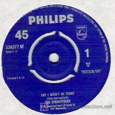 Vinyl-Schallplatten - THE SPRINGFIELDS - SAY I WON`T BE THERE / LITTLE BOAT 1963 - 17704820