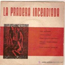 Discos de vinilo: LA PRADERA INCENDIADA. 33 RPM. IND. ARGENTINA. AÑOS 1960. Lote 26378444
