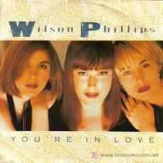 Discos de vinilo: WILSON PHILLIPS-YOU´RE IN LOVE + HOLD ON SINGLE VINILO EDITA SBK EN 1991 IMPORTADO. Lote 5516807