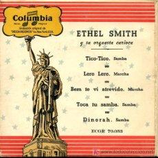 Discos de vinilo: ETHEL SMITH Y SU ORQUESTA CARIOCA - TICO-TICO / LERO LERO / BEM TE VI ATREVIDO / TOCA TU SAMBA - EP. Lote 18037353