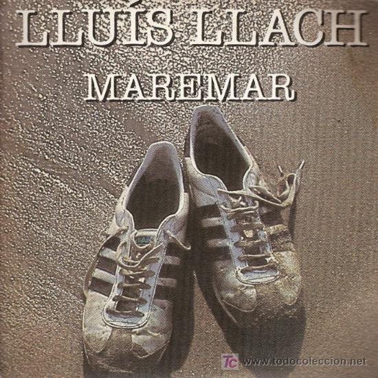 DISCO SENCILLO DE LLUIS LLACH: MAREMAR Y MAI NO SABRÉ. DE ARIOLA – EURODISC, S.A. (Música - Discos - Singles Vinilo - Cantautores Españoles)