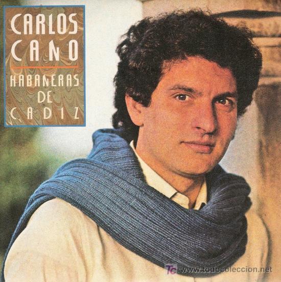 DISCO SENCILLO DE CARLOS CANO: HABANERAS DE CÁDIZ Y EN LA PALMA DE LA MANO. DE ARIOLA. (Música - Discos - Singles Vinilo - Cantautores Españoles)