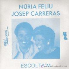 Discos de vinilo: DISCO DE VINILO SENCILLO DE NÚRIA FELIU Y JOSEP CARRERAS: ESCOLTA'M Y NO ENCENGUIS L'ESPELMA. DE PDI. Lote 25547551