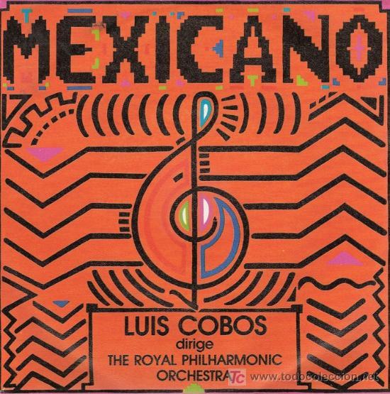 DISCO SENCILLO DE VINILO MEXICANO: LUIS COBOS DIRIGE THE ROYAL PHILARMONIC ORCHESTRAS MEXICANO: GUAD (Música - Discos - Singles Vinilo - Étnicas y Músicas del Mundo)