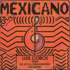 Discos de vinilo: DISCO SENCILLO DE VINILO MEXICANO: LUIS COBOS DIRIGE THE ROYAL PHILARMONIC ORCHESTRAS MEXICANO: GUAD. Lote 25547553