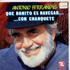 Discos de vinilo: ANTONIO FERRANDIS (CHANQUETE) / QUE BONITO ES NAVEGAR / GLUB, GLUB, GLUB / A VECES LOS PECES (EP). Lote 50195316