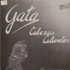 Discos de vinilo: GATA / CABEZAS CALIENTES (MINI LP VICTORIA DE 1985). Lote 12871189