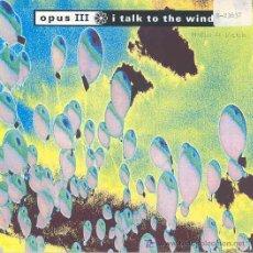 Discos de vinilo: OPUS III - I TALK TO THE WIND / SEA PEOPLE - SINGLE ALEMÁN DE 1992. Lote 5663357