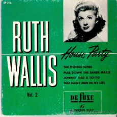Discos de vinilo: RUTH WALLIS - THE FISHING SONG / PULL DOWN THE SHADE MARIE / JOHNNY HAD A YOYO / TOO MANY MEN IN MY. Lote 6163032