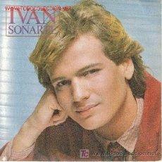 Discos de vinilo: IVAN SINGLE SOÑARTE CBS 8186 1980. Lote 21871894