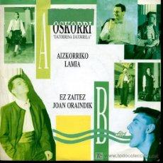 Discos de vinilo: OSKORRI - AIZKORRIKO LAMIA / EZ ZAITEZ JOAN ORAINDIK - 1989 - PROMOCIONAL. Lote 5695696
