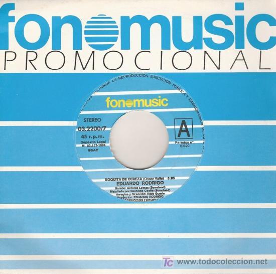 DISCO SENCILLO DE VINILO DE EDUARDO RODRIGO: BOQUITA DE CEREZA Y MI GRAN CIUDAD. DE FONOMUSIC, 1984. (Música - Discos - Singles Vinilo - Cantautores Internacionales)
