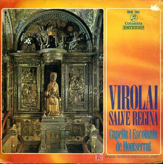 CAPELLA I ESCOLANIA DE MONTSERRAT - VIROLAI / SALVE REGINA - 1970 (Música - Discos - Singles Vinilo - Clásica, Ópera, Zarzuela y Marchas)
