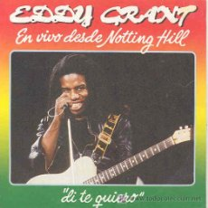 Discos de vinilo: EDDY GRANT - SAY I LOVE YOU / CURFEW - SINGLE ESPAÑOL DE 1982. Lote 5741887
