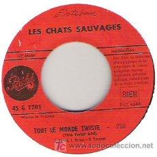 Discos de vinilo: LES CHATS SAUVAGES - TOUT LE MONDE TWISTE / MON COMPAIN 1964. Lote 5765099