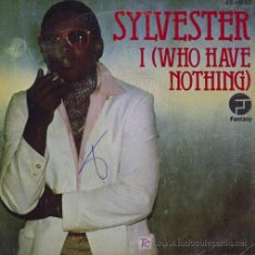 Discos de vinilo: SYLVESTER, 'I (WHO HAVE NOTHING). Lote 5825159