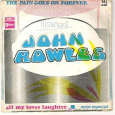 Discos de vinilo: JOHN ROWLES - THE PAIN GOES ON FOREVER / ALL MY LOVES LAUGHTER -1968. Lote 5780139