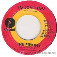 Discos de vinilo: THE PIPKINS - TO LOVE YOU / GIMME DAT DING. Lote 5780214