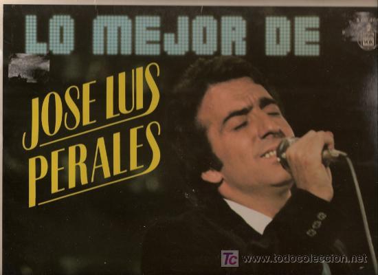 DISCO L.P. DE VINILO DE LO MEJOR DE JOSE LUIS PERALES: ME LLAMAS, QUISIERA DECIR TU NOMBRE, Y TE VAS (Música - Discos - LP Vinilo - Cantautores Españoles)