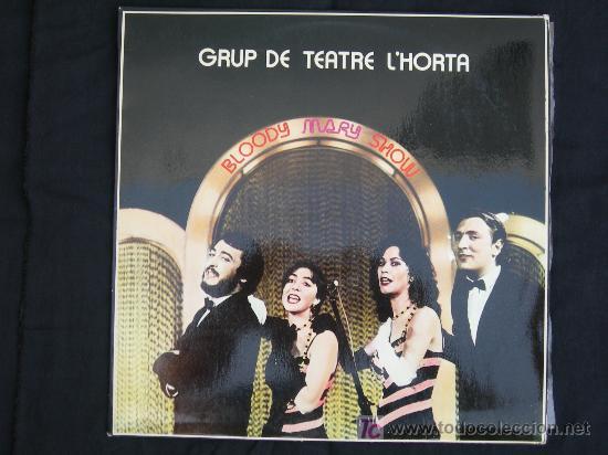 GRUP DE TEATRE L'HORTA BLOODY MARY SHOW (Música - Discos - Singles Vinilo - Bandas Sonoras y Actores)